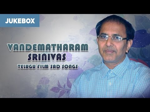 Vandematharam Srinivas Songs | Telugu Film Sad Songs Jukebox | Telugu Songs