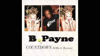 "B.Payne - ""Countdown B-Mix"" (ft. Beyonce) w/ DOWNLOAD LINK"