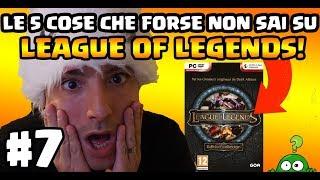 LE 5 COSE CHE FORSE NON SAI SU LEAGUE OF LEGENDS #7