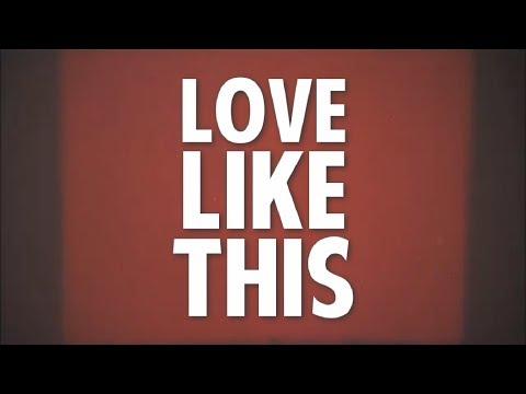 Kodaline; Love Like This (lyric Video)