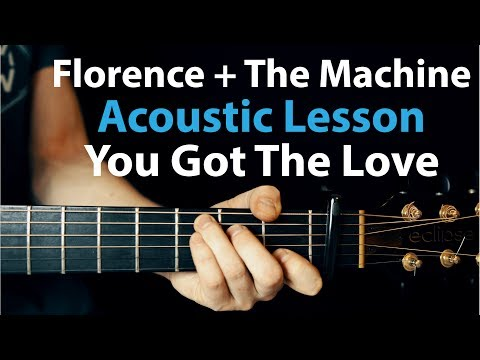 You Got The Love - Florence + The Machine: Acoustic Guitar Lesson  🎸How To Play Chords/Rhythms