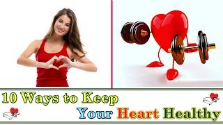 Top 10 tips to keep your heart healthy || preventions for disease welcome vidswall once again...today we are sharing a video related health and i...