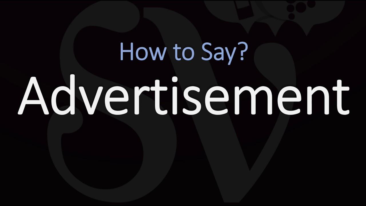 How to Pronounce Advertisement?  British + American English Pronunciation