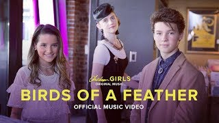 "BIRDS OF A FEATHER | Official Music Video | Theme From ""Chicken Girls"""