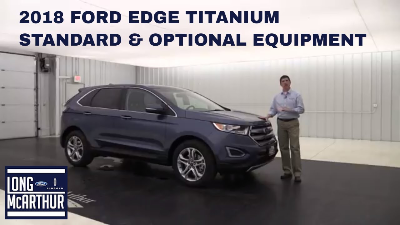 Ford Edge Titanium Overview Standard Optional Equipment