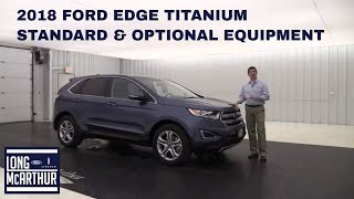 2018 FORD EDGE TITANIUM OVERVIEW STANDARD & OPTIONAL EQUIPMENT