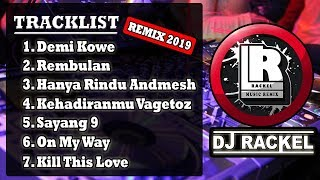 DJ DEMI KOWE | HANYA RINDU | KEHADIRANMU REMIX TERBARU