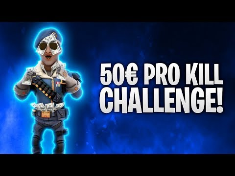 50€ PRO KILL CHALLENGE! 🤑 | Fortnite: Battle Royale