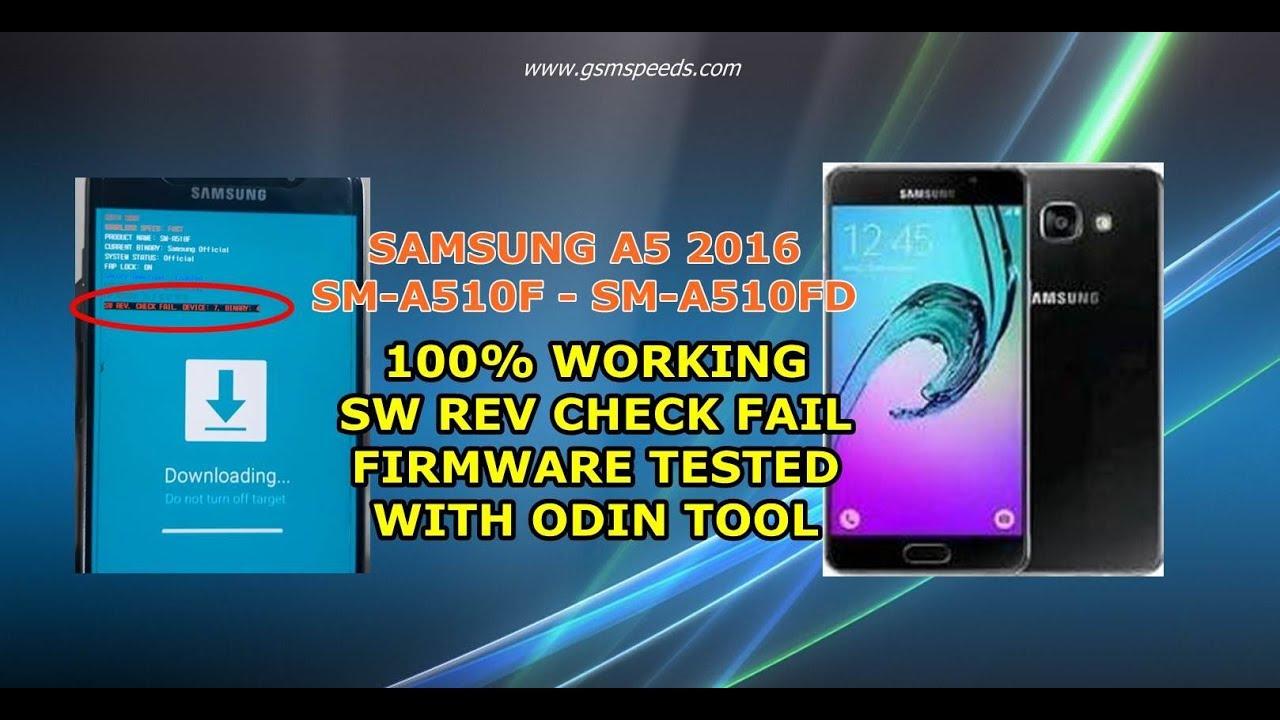 FIX 100% SW REV CHECK FAIL SAMSUNG A510F,A510FD BY ODIN