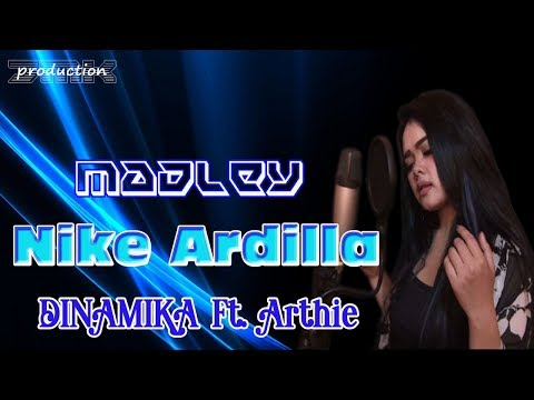 Nike Ardilla Madley Cover Part 1   By  DINAMIKA Feat  Arthie