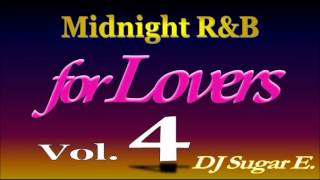 Smooth R&B Mix 4 (Ballads/Slow Jams 1994-2000) - DJ Sugar E.