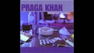 Praga Khan - Breakfast In Vegas (Greasy Eggs And A Line To Go)
