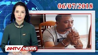Tin nhanh 9h mới nhất ngày 06/07/2018 | Tin tức | Tin tức mới nhất | ANTV