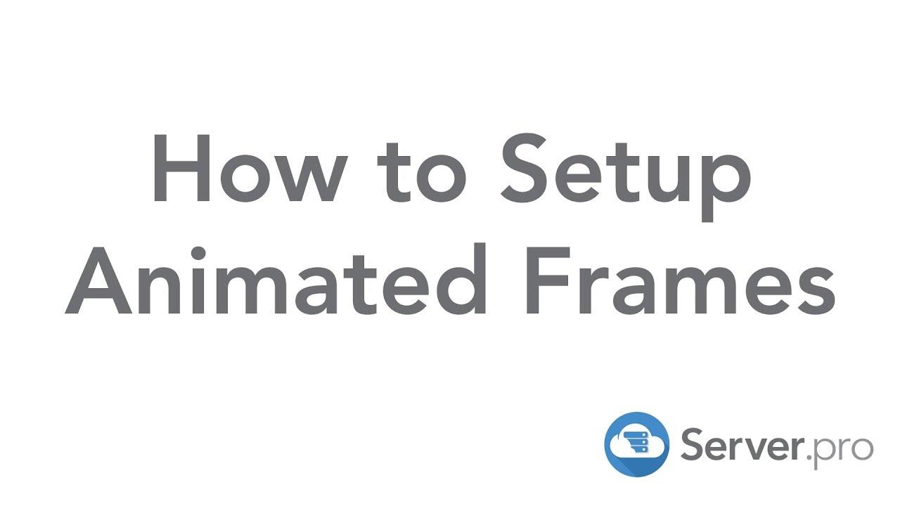 How to Setup Animated Frames - Server.pro - YouTube