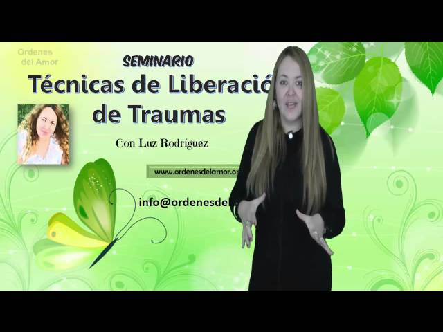 Seminario Técnicas de Liberación de Traumas con Luz Rodríguez