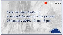 Exile: Art after Culture? A second decade of e-flux journal