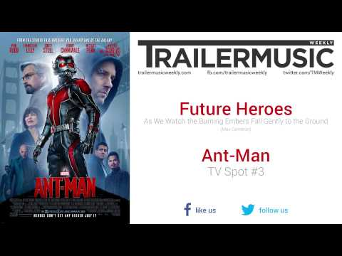 Ant-Man - TV Spot #3 Music #2 (Future Heroes - As We Watch the Burning Embers Fall Gently to the...)