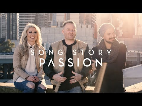 'PASSION' | Planetshakers Song Story