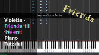 Violetta - Friends 'till the end - Piano Cover TUTORIAL