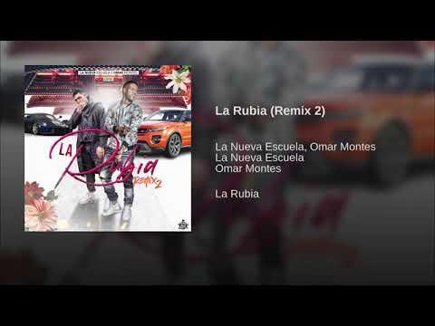 La Nueva Escuela, Omar Montes - La Rubia (Remix 2)