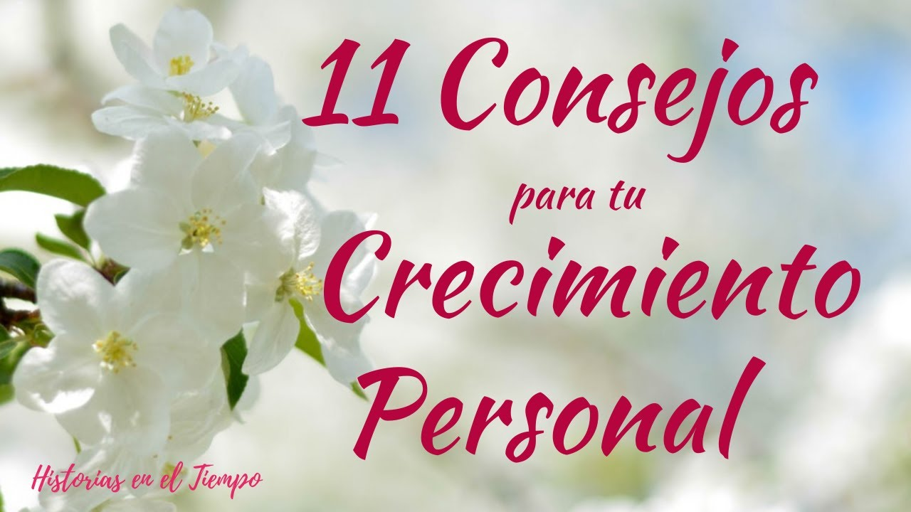 11 CONSEJOS PRÁCTICOS PARA TU DESARROLLO Y SUPERACIÓN PERSONAL