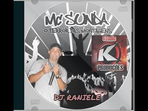 MIX CD DJ K DINHO & MC SUNDA O TERROR DAS MONTAGENS DJ RANIELE