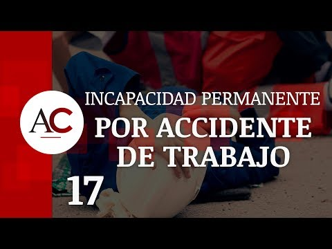 Incapacidad Permanente por Accidente de Trabajo: Qué debes saber
