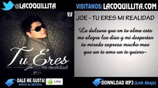 Joe  Tu Eres Mi Realidad Bachata 2013)   Letras