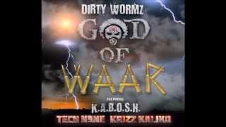 DIRTY WORMZ GOD OF WAAR Feat K A B O S H TECH N9NE KRIZZ KALIKO OFFICIAL AUDIO