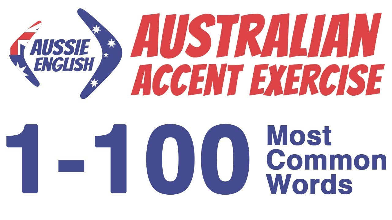 1 100 Most Common Words Australian Accent Pronunciation Exercise Learn Australian Accent Youtube