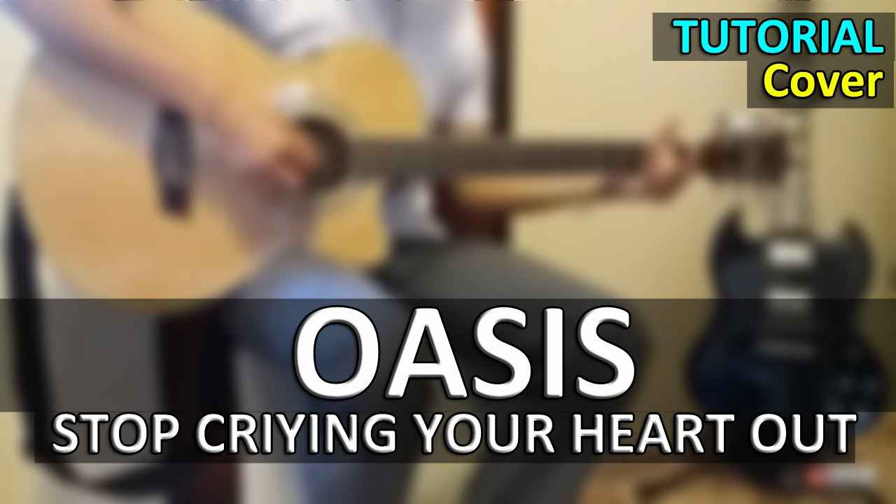 Stop Crying Your Heart Out Oasis Guitar Cover Acoustic Youtube