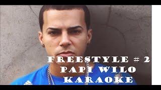 Papi Wilo Freestyle # 2 Karaoke Con Letra