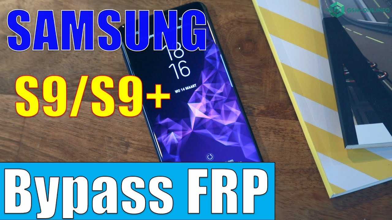 Samsung - How to Bypass FRP SAMSUNG Galaxy S9/S9+ new update