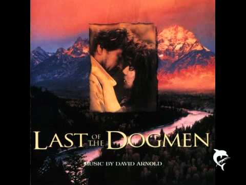Last Of The Dogmen - David Arnold - Leaving Forever