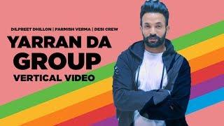 Yaaran Da Group | Vertical Video |  Dilpreet Dhillon | Parmish Verma | Narinder Batth | Desi Crew