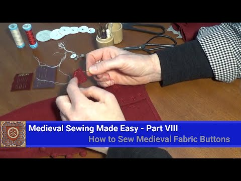 medieval-sewing-made-easy---part-8---how-to-sew-medieval-fabric-buttons