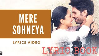 Mere shoneya Lyrics   Kabir Singh   Sachet Tandon,Parampara Thakur   Shahid Kapoor,Kiara Advani  