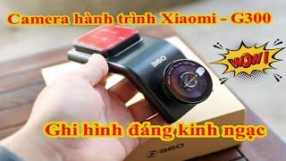 Test camera hành trình Qihoo 360 G300 - Ghi hình ngày và đêm chất lượng đáng kinh ngạc