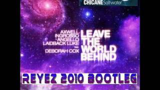 Chicane feat. Clubzound vs. SHM & Laidback Luke - Leave the Saltwater Behind (Reyez 2010 Bootleg)