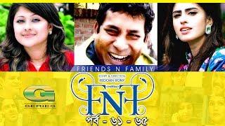 Drama Serial   FnF   Friends n Family   Epi 61 -65   Mosharraf Karim   Aupee Karim   Shokh   Nafa