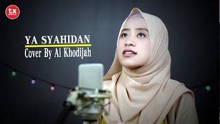 YA SYAHIDAN - Cover By AI KHODIJAH