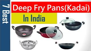 Best Deep-Fry Pans /Kadai to Buy Online in India