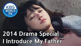 I Introduce My Father | 아빠를 소개합니다 [2014 Drama  Special / ENG / 2014.12.19]