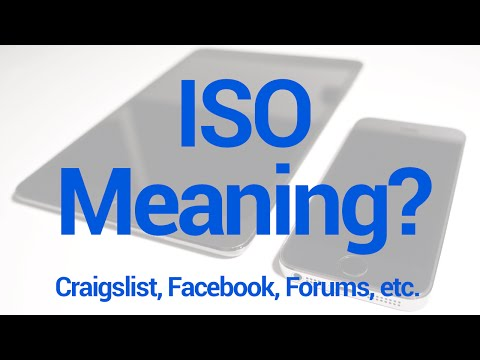 ISO Means? ISO Meaning on Craigslist, Facebook, Forums, etc