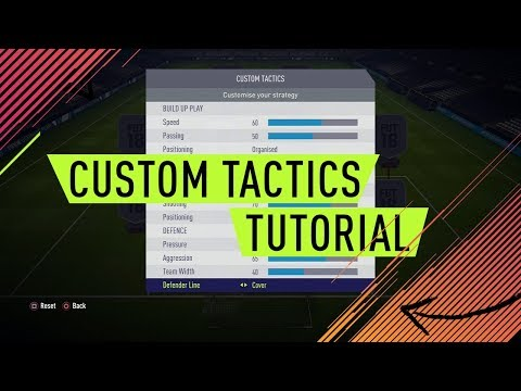 BEST CUSTOM TACTICS IN FIFA 18 - WORKS WITH ALL FORMATIONS (ALL VALUES EXPLAINED)