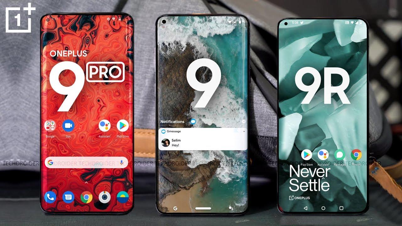 OnePlus 9 , OnePlus 9 Pro OnePlus 9R