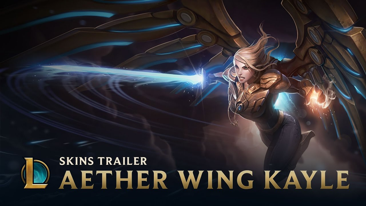 Aether Wing Kayle | Skins Trailer - League of Legends ...