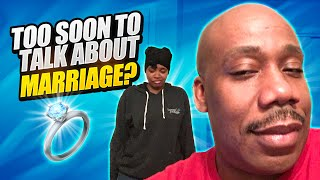 TOO soon to talk about Marriage?(Video) Mr. He Got Game