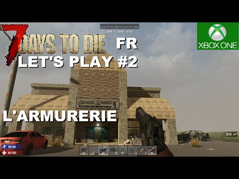 ☣ 7 DAYS TO DIE - Xbox one / PS4 # 02 L'armurerie [FR] Let's play