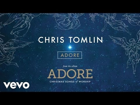 Chris Tomlin  Adore Audio